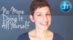 Video Blog 1: No More Doing It All Yourself