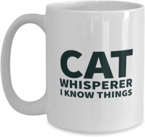 Funny Spiritual 15oz Coffee Mug - Cat Whisperer - I Know Things - Unique for men and women pet lovers