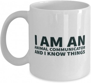Funny Spiritual 11oz Coffee Mug - Animal Communicator - I Know Things - Unique for men and women pet lovers
